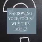 Question mark on a chalkboard. Narrowing your focus: Why this Book?