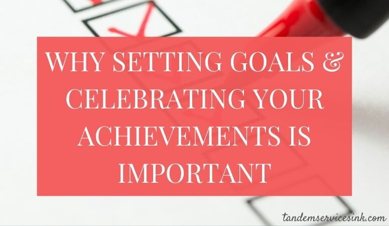 Why setting goals and celebrating your achievements is important. (Picture of a checklist) From Jen Crosswhite of Tandem Services.