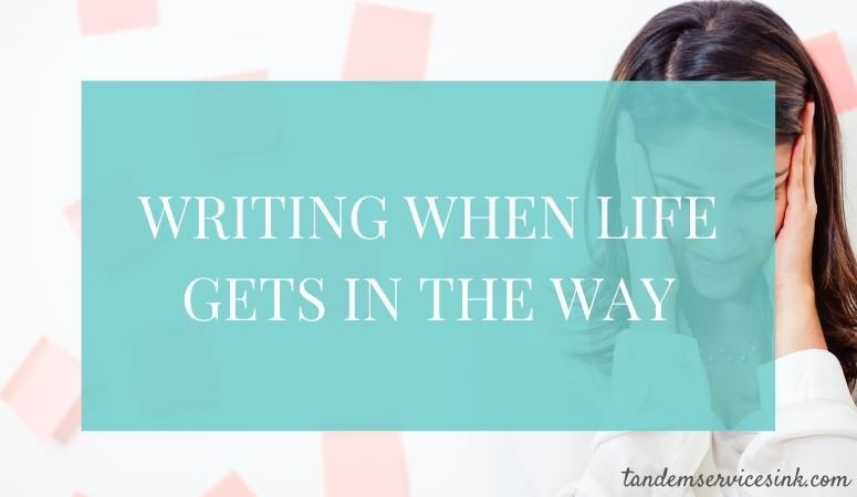 Writing When Life Gets in the Way