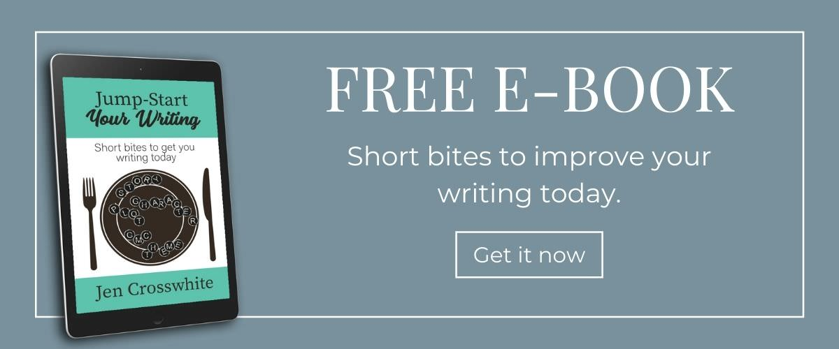 Jump-Start Your Writing: Free e-Book from Jen Crosswhite to improve your writing today.